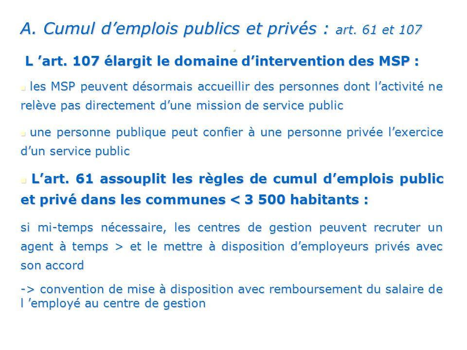 A.Cumul demplois publics et privés : art. 61 et 107 L art.