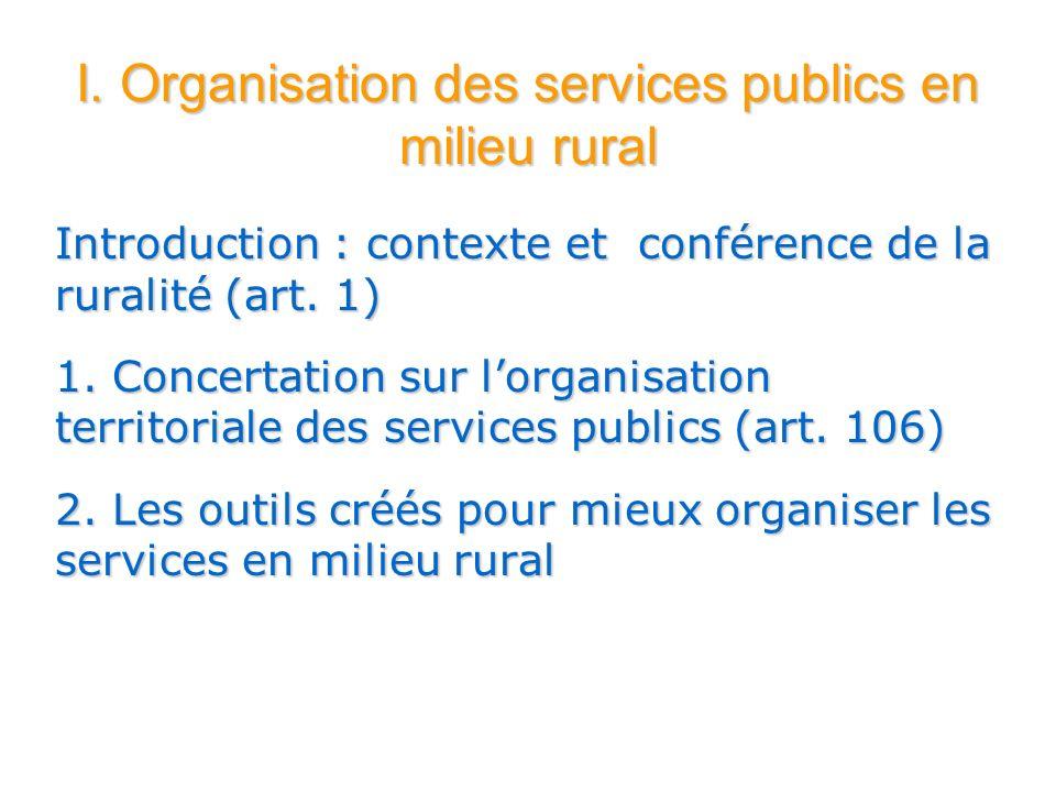 I. Organisation des services publics en milieu rural Introduction : contexte et conférence de la ruralité (art. 1) 1. Concertation sur lorganisation t