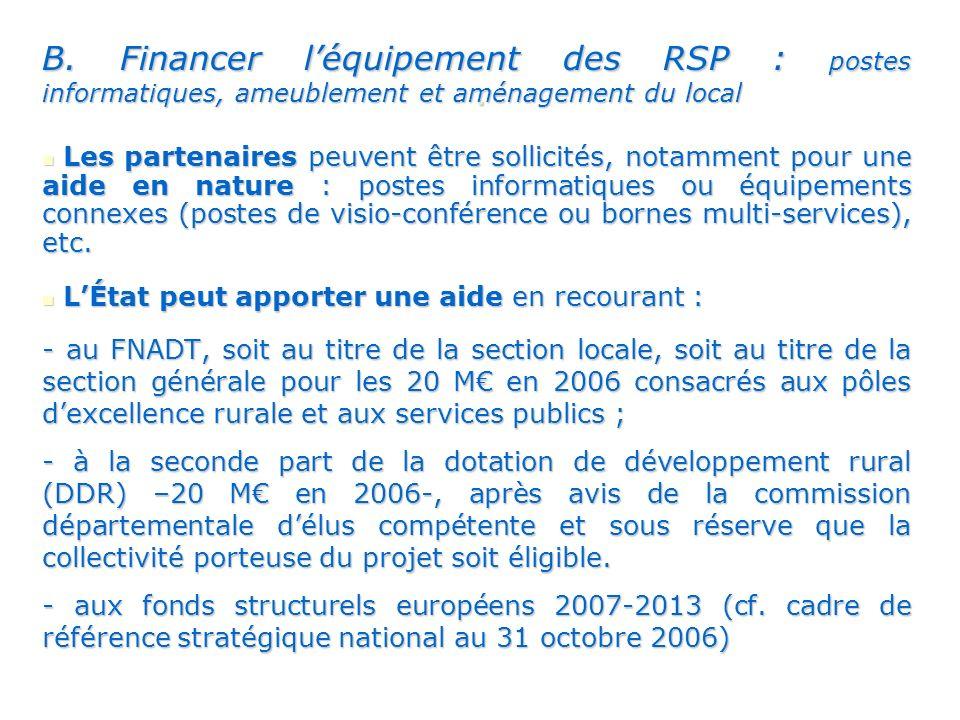 . B. Financer léquipement des RSP : postes informatiques, ameublement et aménagement du local Les partenaires peuvent être sollicités, notamment pour