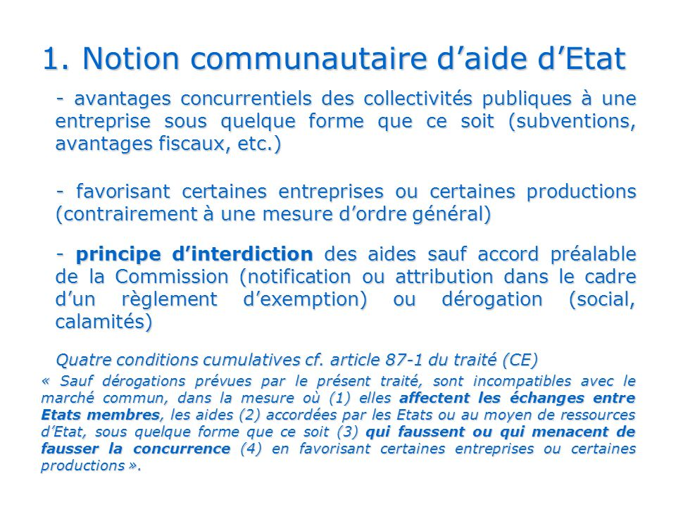 1. Notion communautaire daide dEtat - avantages concurrentiels des collectivités publiques à une entreprise sous quelque forme que ce soit (subvention