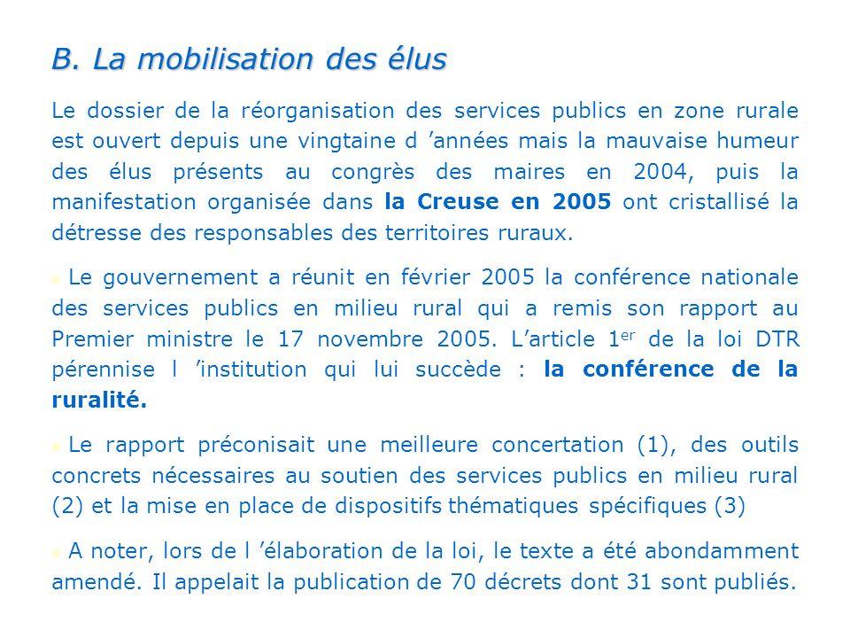 B. La mobilisation des élus Le dossier de la réorganisation des services publics en zone rurale est ouvert depuis une vingtaine d années mais la mauva