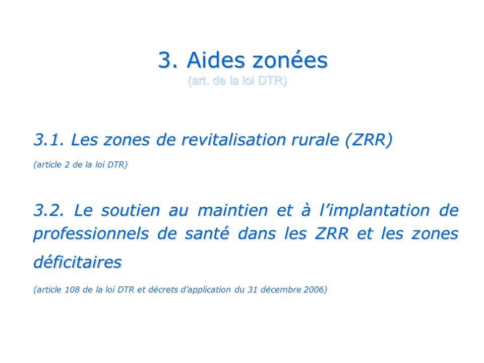 3.Aides zonées (art. de la loi DTR) 3.1.