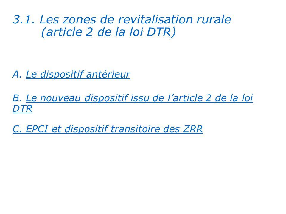 3.1.Les zones de revitalisation rurale (article 2 de la loi DTR) A.