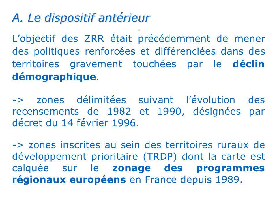 . A. Le dispositif antérieur Lobjectif des ZRR était précédemment de mener des politiques renforcées et différenciées dans des territoires gravement t