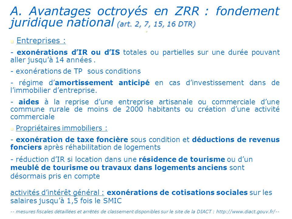 (art.2, 7, 15, 16 DTR) A. Avantages octroyés en ZRR : fondement juridique national (art.