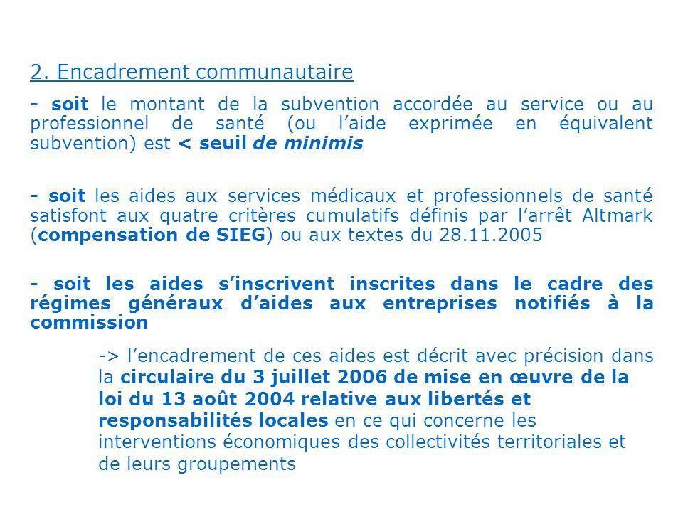 . 2. Encadrement communautaire - soit le montant de la subvention accordée au service ou au professionnel de santé (ou laide exprimée en équivalent su