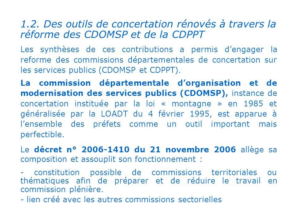 . 1.2. Des outils de concertation rénovés à travers la réforme des CDOMSP et de la CDPPT Les synthèses de ces contributions a permis dengager la refor