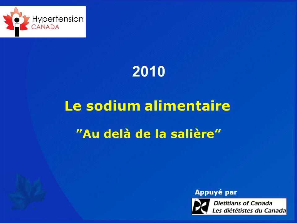 1 Le sodium alimentaire Au delà de la salière 2010 Appuyé par