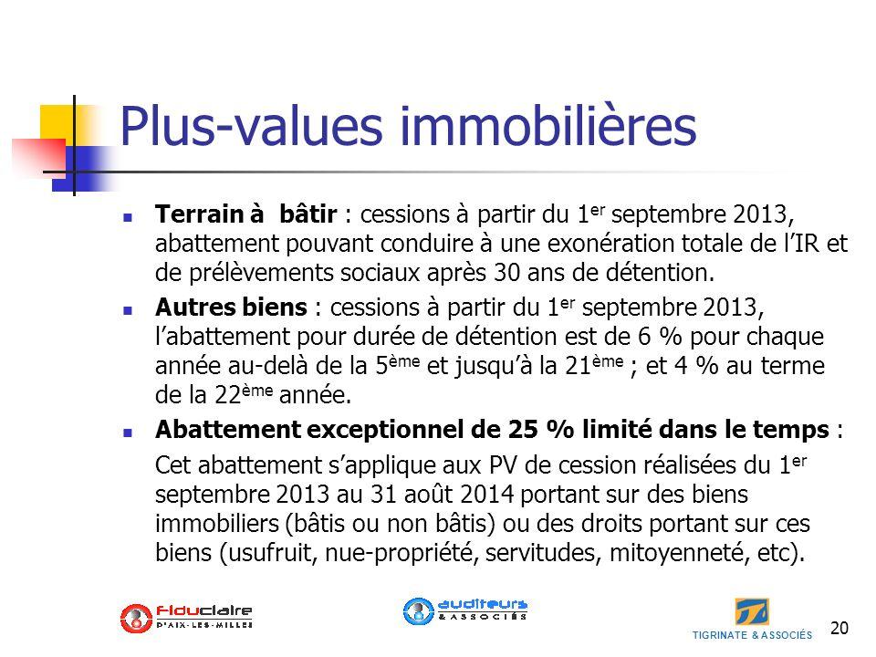 TIGRINATE & ASSOCIÉS Plus-values immobilières Terrain à bâtir : cessions à partir du 1 er septembre 2013, abattement pouvant conduire à une exonératio