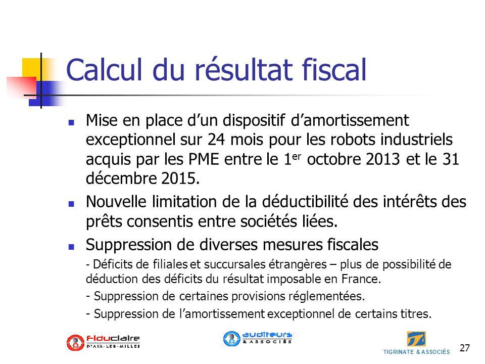 TIGRINATE & ASSOCIÉS Calcul du résultat fiscal Mise en place dun dispositif damortissement exceptionnel sur 24 mois pour les robots industriels acquis