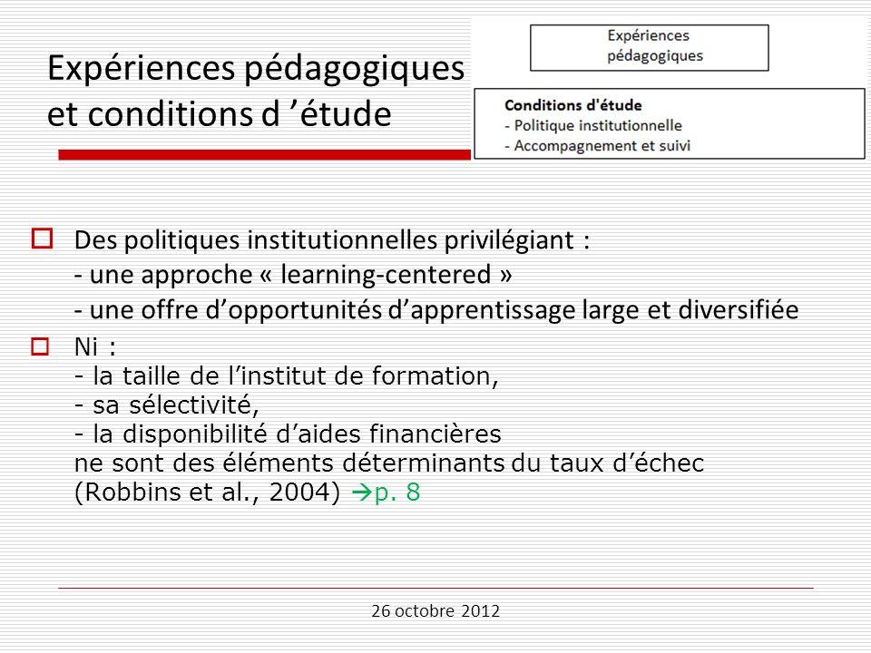 26 octobre 2012 Expériences pédagogiques et conditions d étude Des politiques institutionnelles privilégiant : - une approche « learning-centered » -
