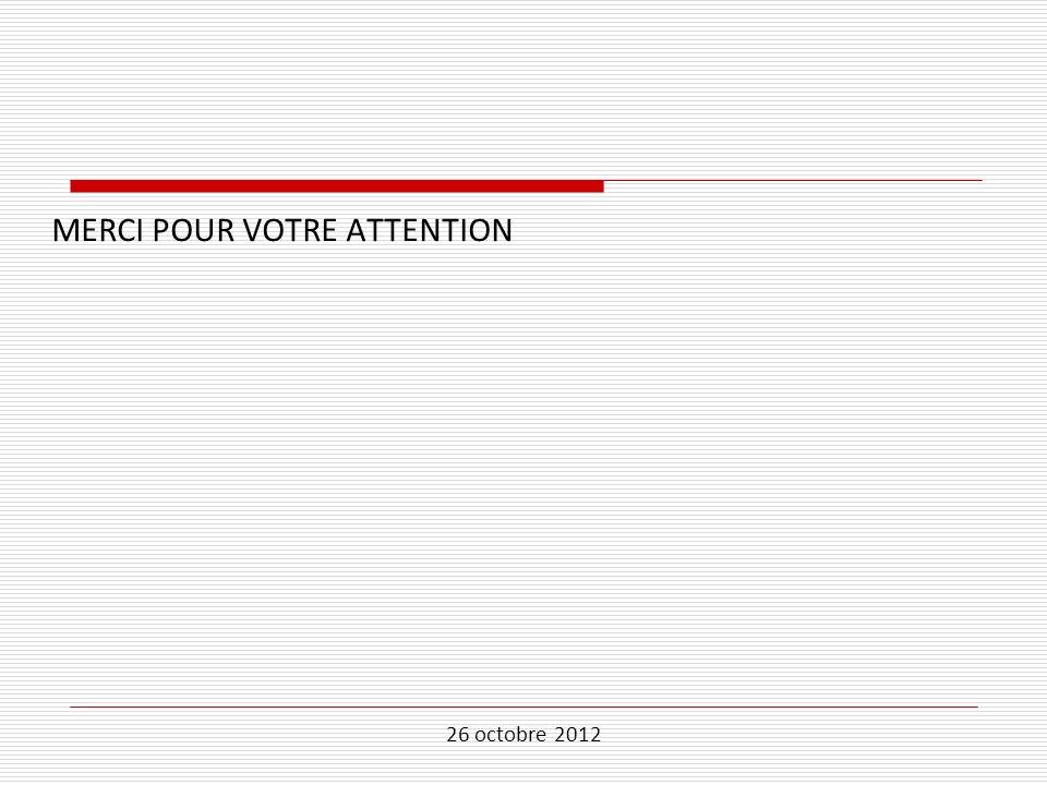 26 octobre 2012 MERCI POUR VOTRE ATTENTION