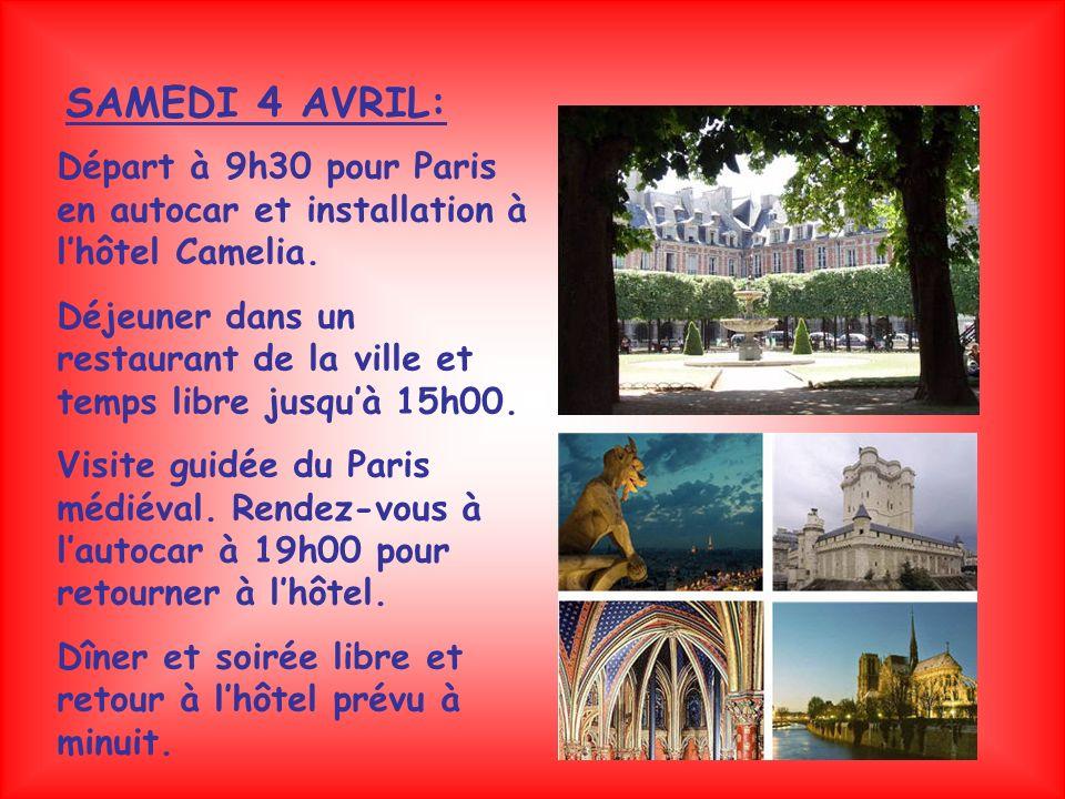SAMEDI 4 AVRIL: Départ à 9h30 pour Paris en autocar et installation à lhôtel Camelia.