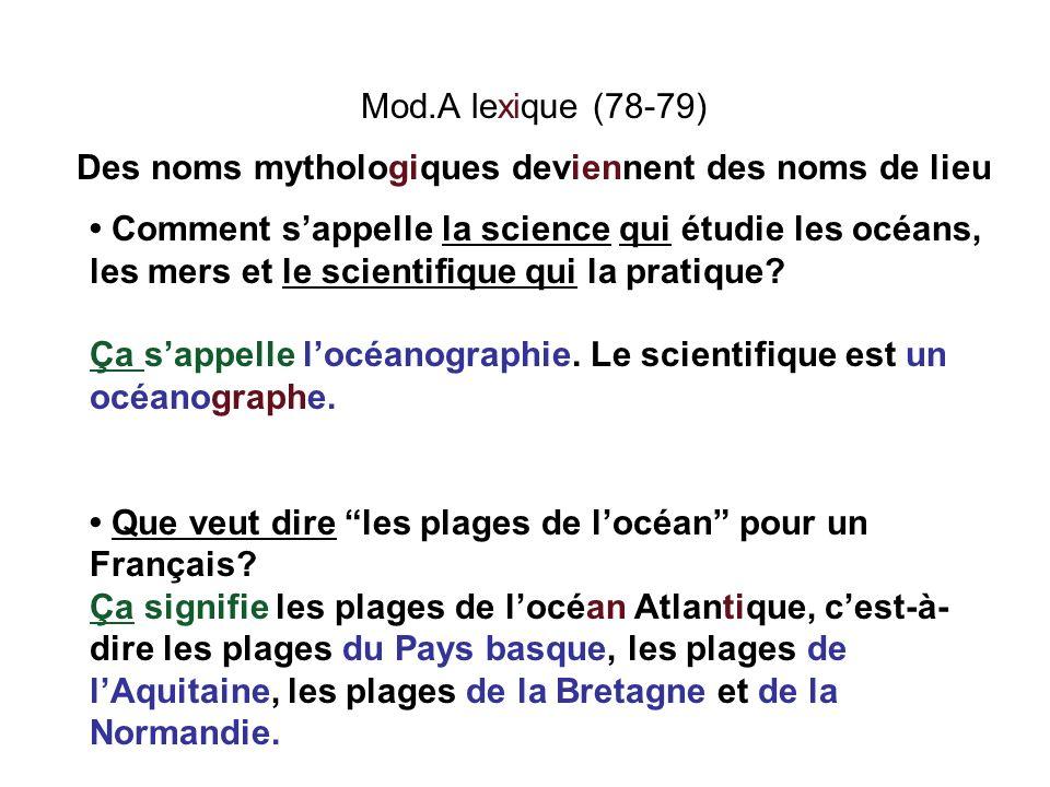 Mod.A lexique (78-79) Des noms mythologiques deviennent des noms de lieu Comment sappelle la science qui étudie les océans, les mers et le scientifiqu