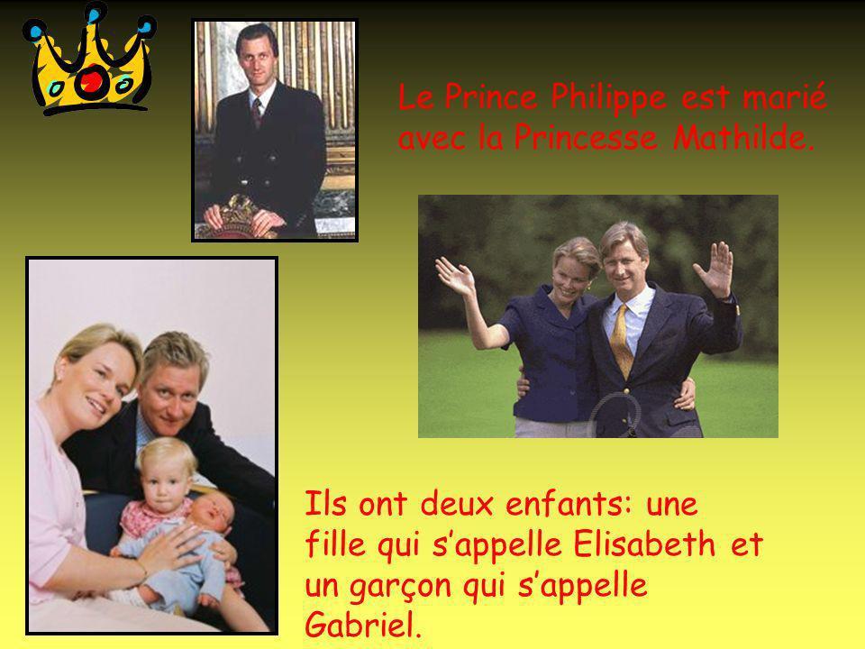 Le Roi et la Reine ont 3 enfants Le Prince PhilippeLa Princesse AstridLe Prince Laurent