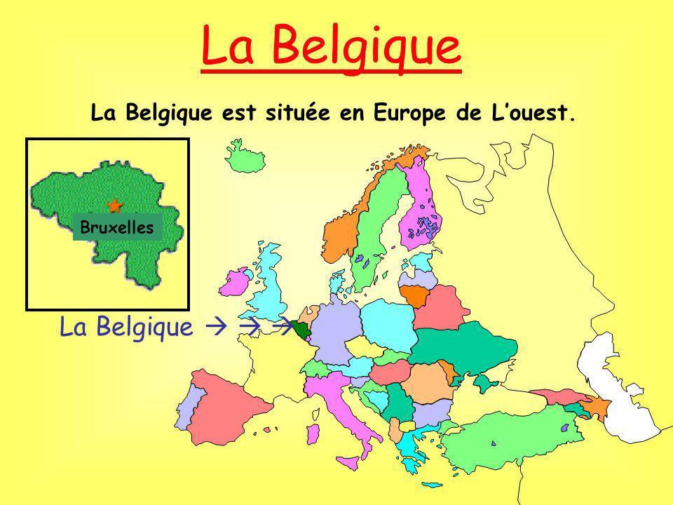 La Belgique La Belgique La Belgique est située en Europe de Louest. Bruxelles