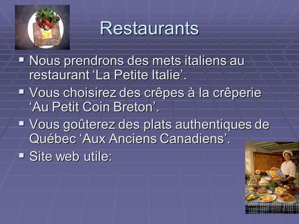 Restaurants Nous prendrons des mets italiens au restaurant La Petite Italie.