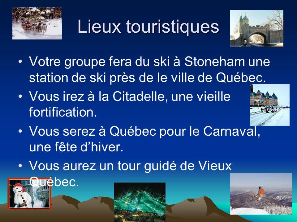 Lieux touristiques Votre groupe fera du ski à Stoneham une station de ski près de le ville de Québec. Vous irez à la Citadelle, une vieille fortificat