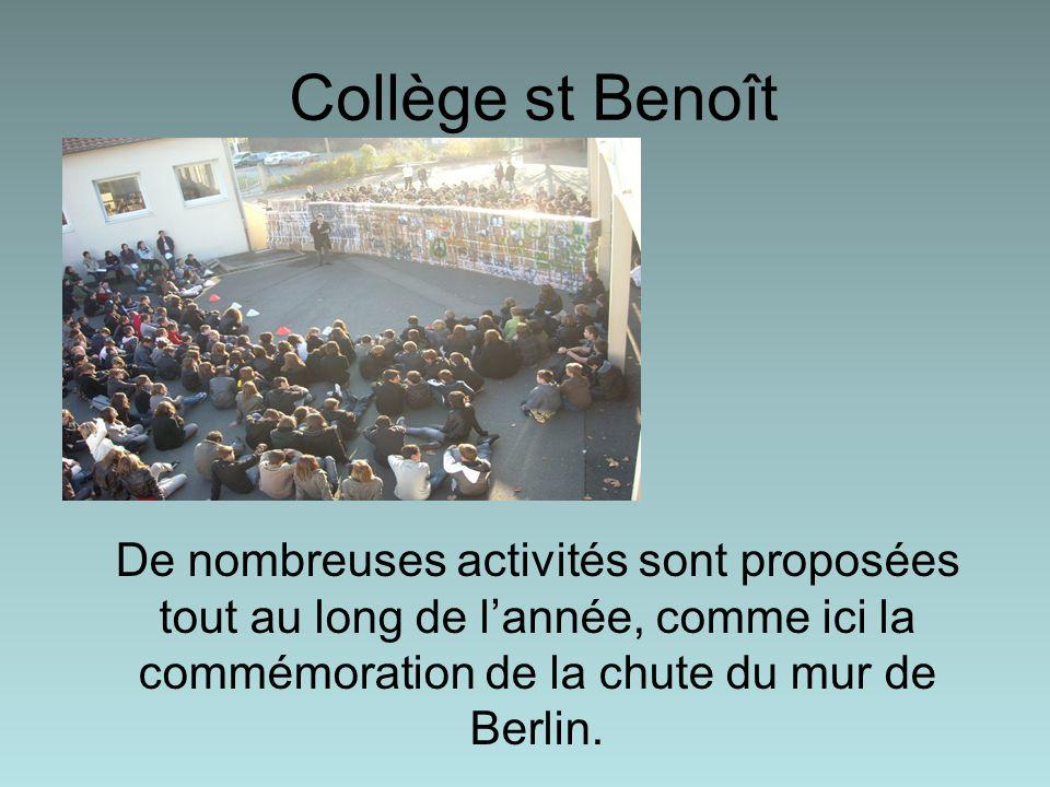 Collège st Benoît De nombreuses activités sont proposées tout au long de lannée, comme ici la commémoration de la chute du mur de Berlin.