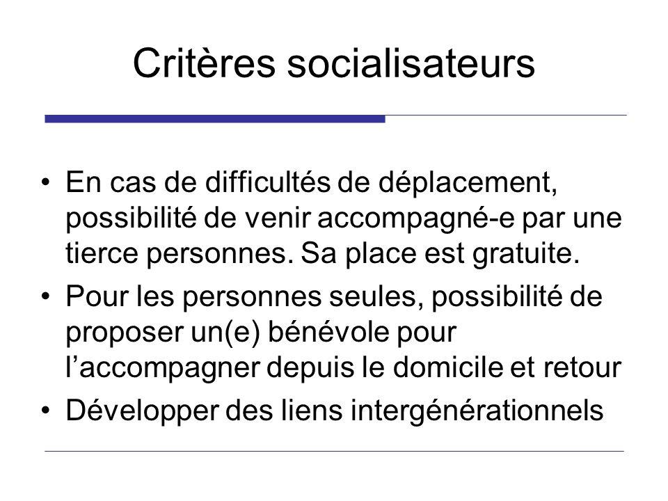 Critères socialisateurs En cas de difficultés de déplacement, possibilité de venir accompagné-e par une tierce personnes.