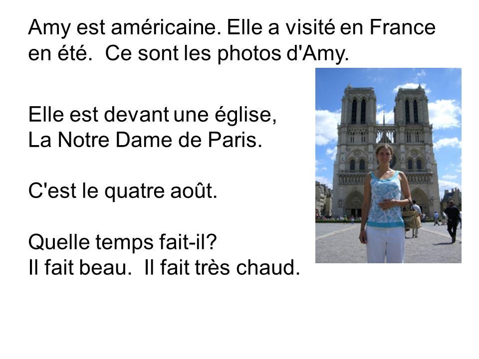 Amy est américaine. Elle a visité en France en été.