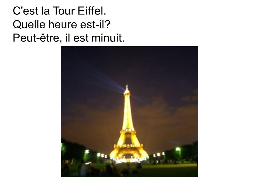 C est la Tour Eiffel. Quelle heure est-il? Peut-être, il est minuit.
