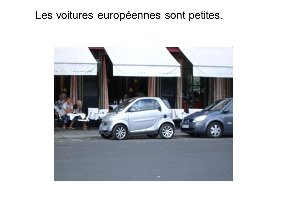 Les voitures européennes sont petites.