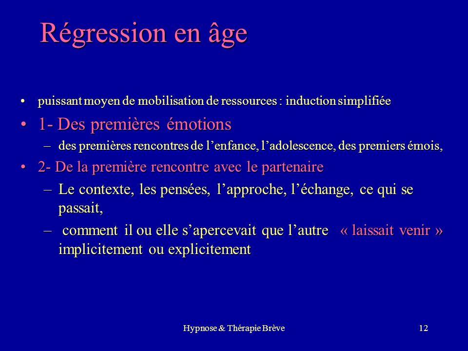 Hypnose & Thérapie Brève11 Les techniques utiles 1.Lhypnose individuelle 2.Lhypnose avec le couple 3.La régression en âge 4.La métaphore issue du pati
