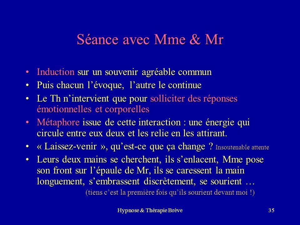 Hypnose & Thérapie Brève34 2° séance avec Mr Mr est béat, ravi, il en redemande et en rajoute… attention, toujours type 1Mr est béat, ravi, il en rede
