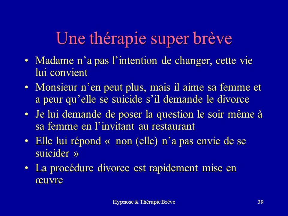 Hypnose & Thérapie Brève38 Les protagonistes Mr : homme daffaires, très investi, très manager y compris de sa vie personnelle « si dans 6 mois ce nest