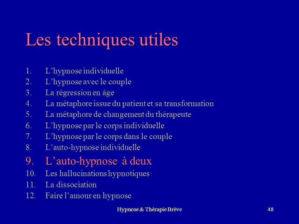 Hypnose & Thérapie Brève47 8 - Lauto-hypnose individuelle Basée sur le contenu de la séanceBasée sur le contenu de la séance On y ajouteOn y ajoute –L