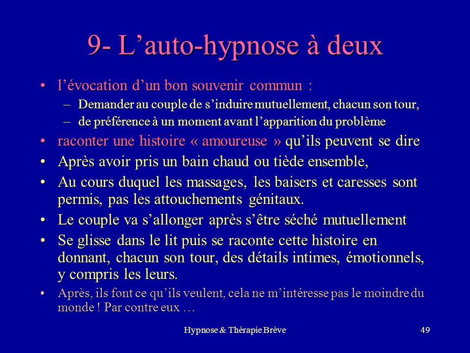 Hypnose & Thérapie Brève48 Les techniques utiles 1.Lhypnose individuelle 2.Lhypnose avec le couple 3.La régression en âge 4.La métaphore issue du pati