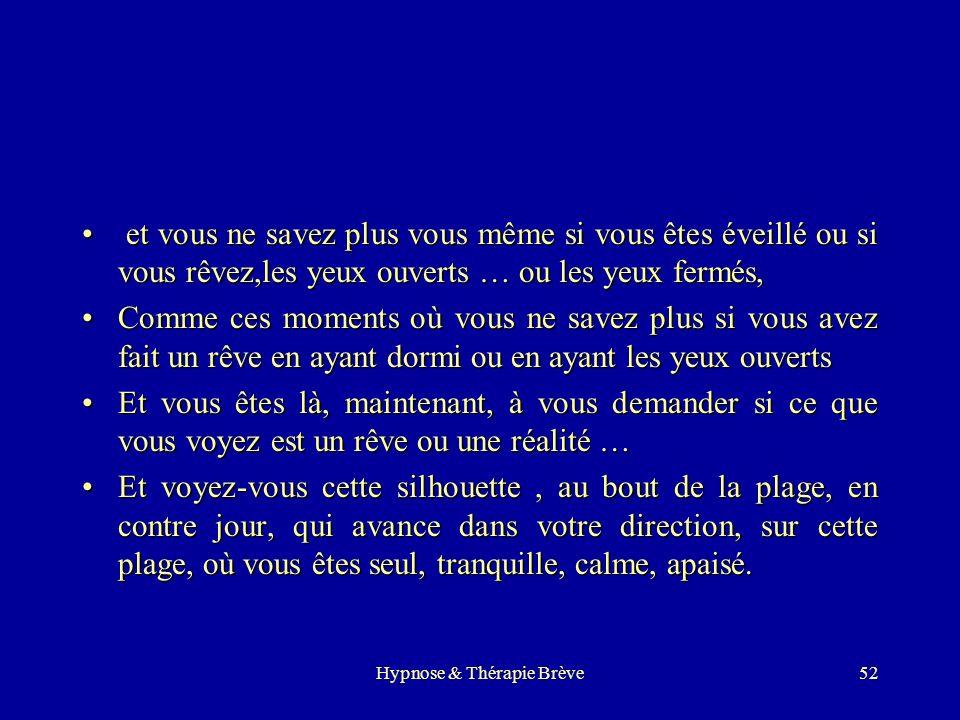 Hypnose & Thérapie Brève51 Un fantasme … tout près du réel ? Would you please close your eyes… juste pour voir ;-) Imaginez vous sur une plage …. Par
