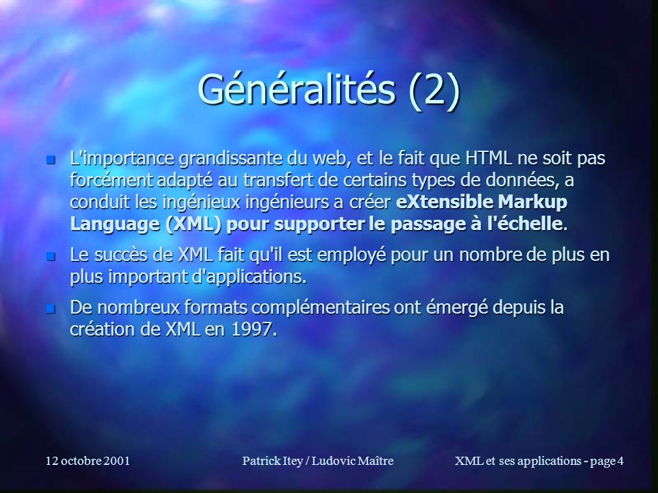 12 octobre 2001Patrick Itey / Ludovic MaîtreXML et ses applications - page 35 Prologue n version: obligatoire n encoding: –unicode, –default: UTF-8 –peut prendre toute sorte de valeurs (voir Unicode) –seul UTF-8 et UTF-16 est exigé des parseurs –ex: EUC-JP, ISO-10646-UCS2...
