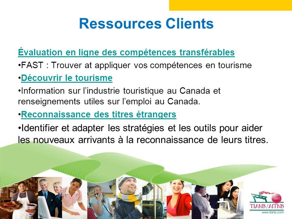 Ressources Clients Évaluation en ligne des compétences transférables FAST : Trouver at appliquer vos compétences en tourisme Découvrir le tourisme Information sur lindustrie touristique au Canada et renseignements utiles sur lemploi au Canada.