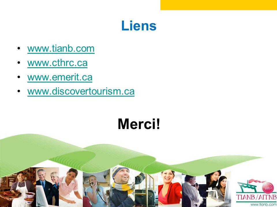 Liens www.tianb.com www.cthrc.ca www.emerit.ca www.discovertourism.ca Merci!