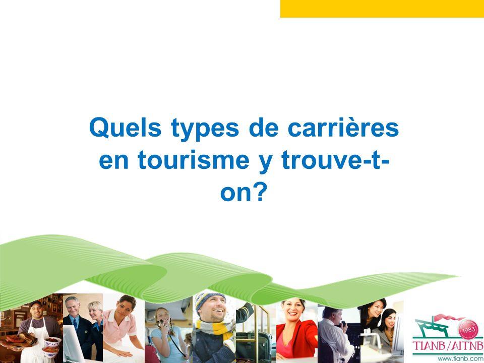 Quels types de carrières en tourisme y trouve-t- on