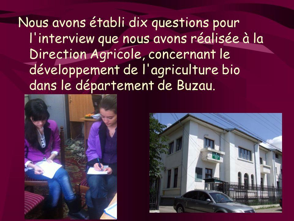 Nous avons établi dix questions pour l'interview que nous avons réalisée à la Direction Agricole, concernant le développement de l'agriculture bio dan