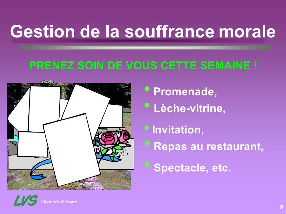 Ligue Vie & Santé 8 Gestion de la souffrance morale PRENEZ SOIN DE VOUS CETTE SEMAINE .