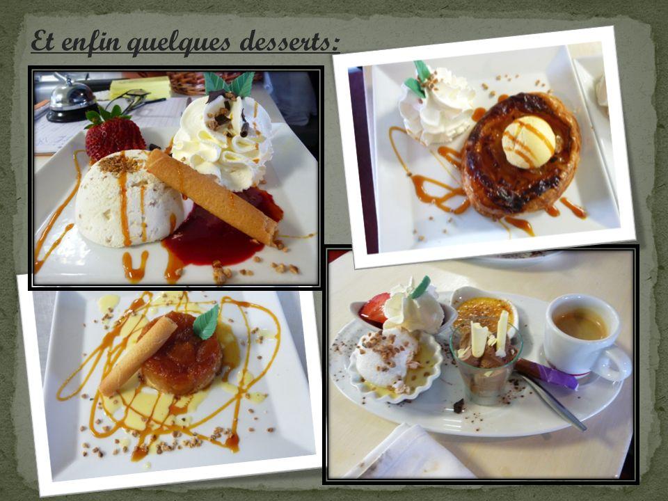 Et enfin quelques desserts: