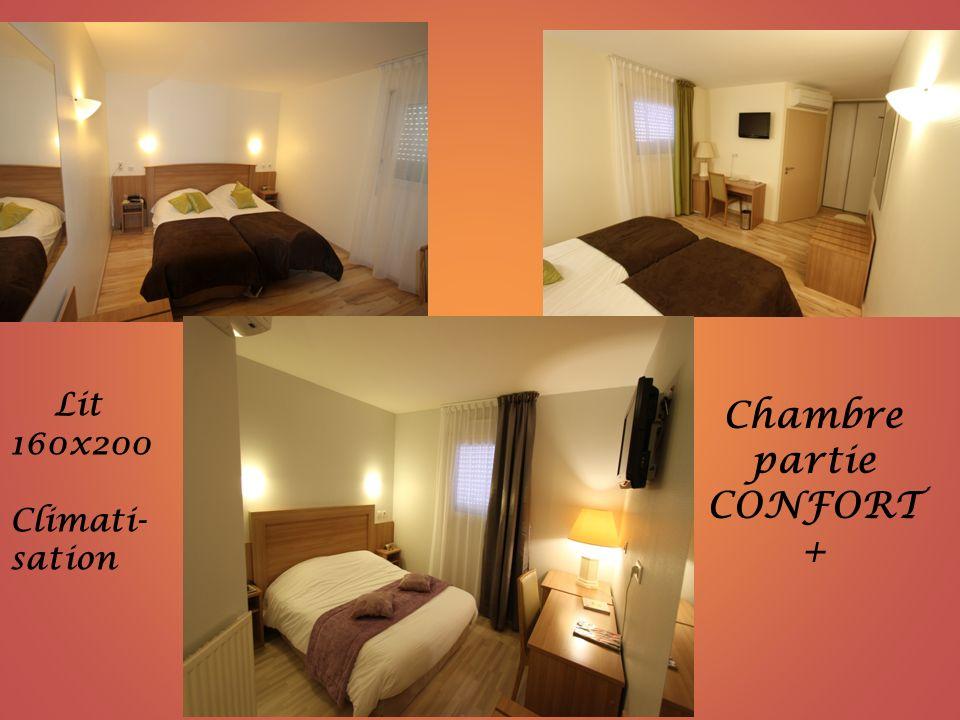 Chambre partie CONFORT + Lit 160x200 Climati- sation