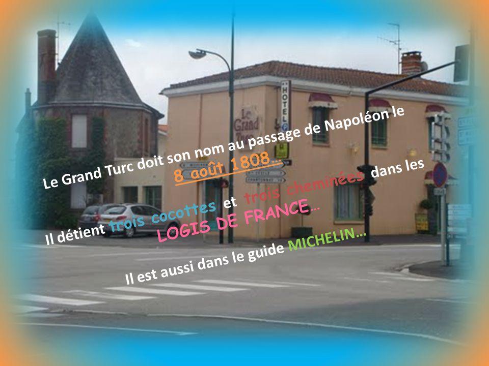 Le Grand Turc doit son nom au passage de Napoléon le 8 août 1808… Il détient trois cocottes et trois cheminées dans les LOGIS DE FRANCE… Il est aussi