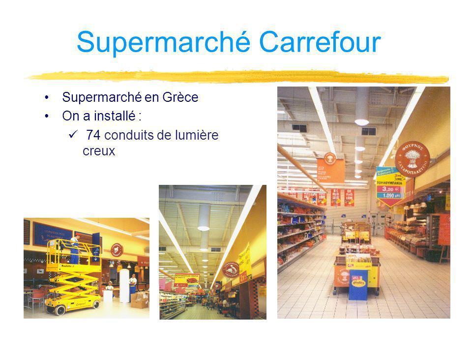 Supermarché Carrefour Supermarché en Grèce On a installé : 74 conduits de lumière creux