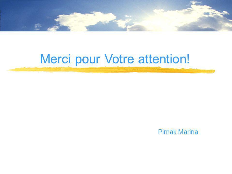 Merci pour Votre attention! Pirnak Marina