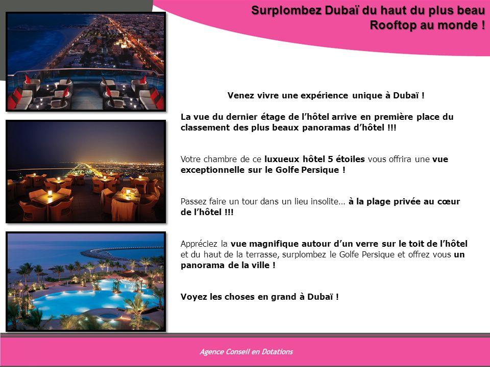 9 Surplombez Dubaï du haut du plus beau Rooftop au monde ! Venez vivre une expérience unique à Dubaï ! La vue du dernier étage de lhôtel arrive en pre