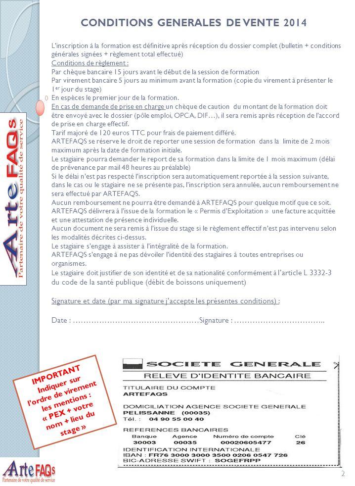 CONDITIONS GENERALES DE VENTE 2014 2 Linscription à la formation est définitive après réception du dossier complet (bulletin + conditions générales si