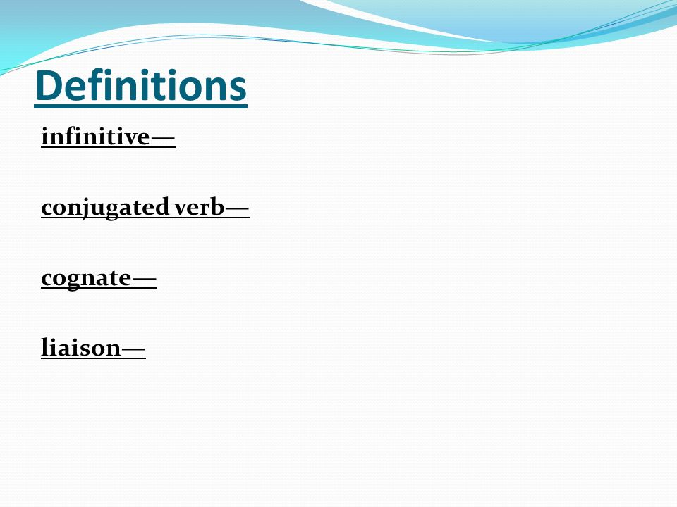 Definitions infinitive conjugated verb cognate liaison