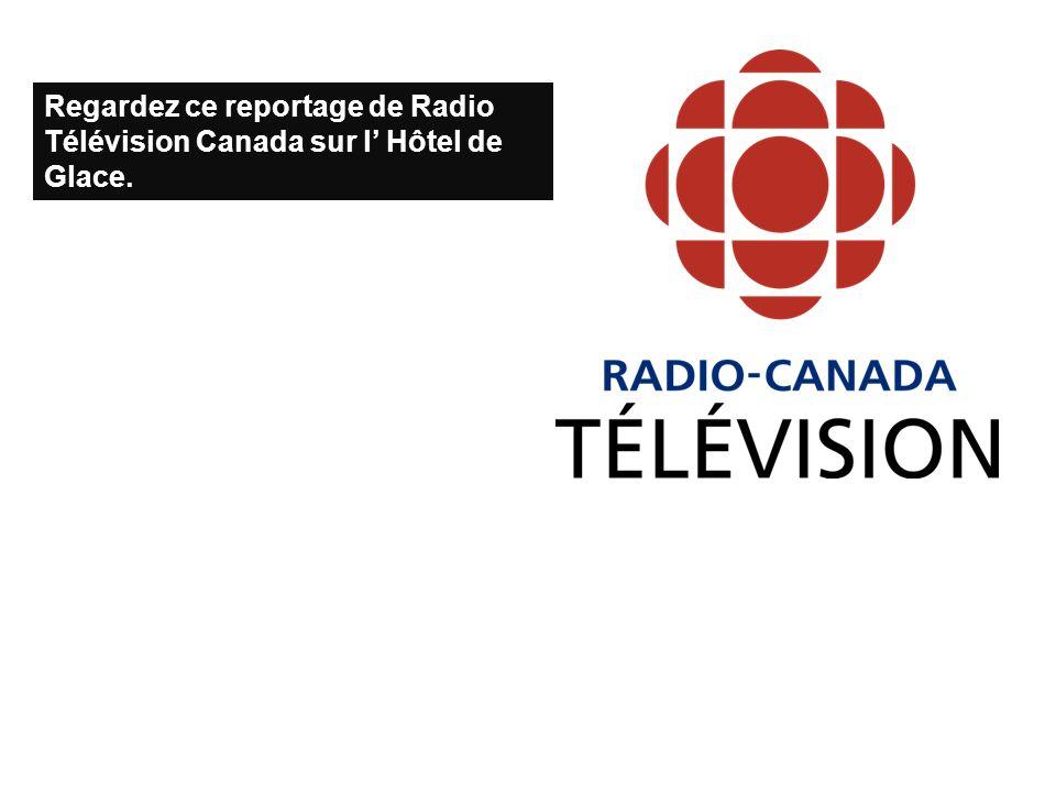 Regardez ce reportage de Radio Télévision Canada sur l Hôtel de Glace.