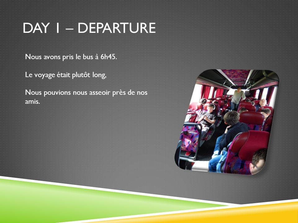 DAY 1 – DEPARTURE Nous avons pris le bus à 6h45. Le voyage était plutôt long, Nous pouvions nous asseoir près de nos amis.