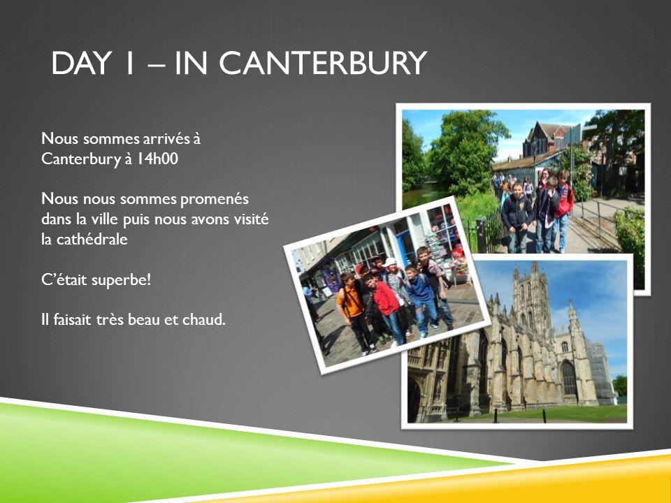DAY 1 – IN CANTERBURY Nous sommes arrivés à Canterbury à 14h00 Nous nous sommes promenés dans la ville puis nous avons visité la cathédrale Cétait superbe.
